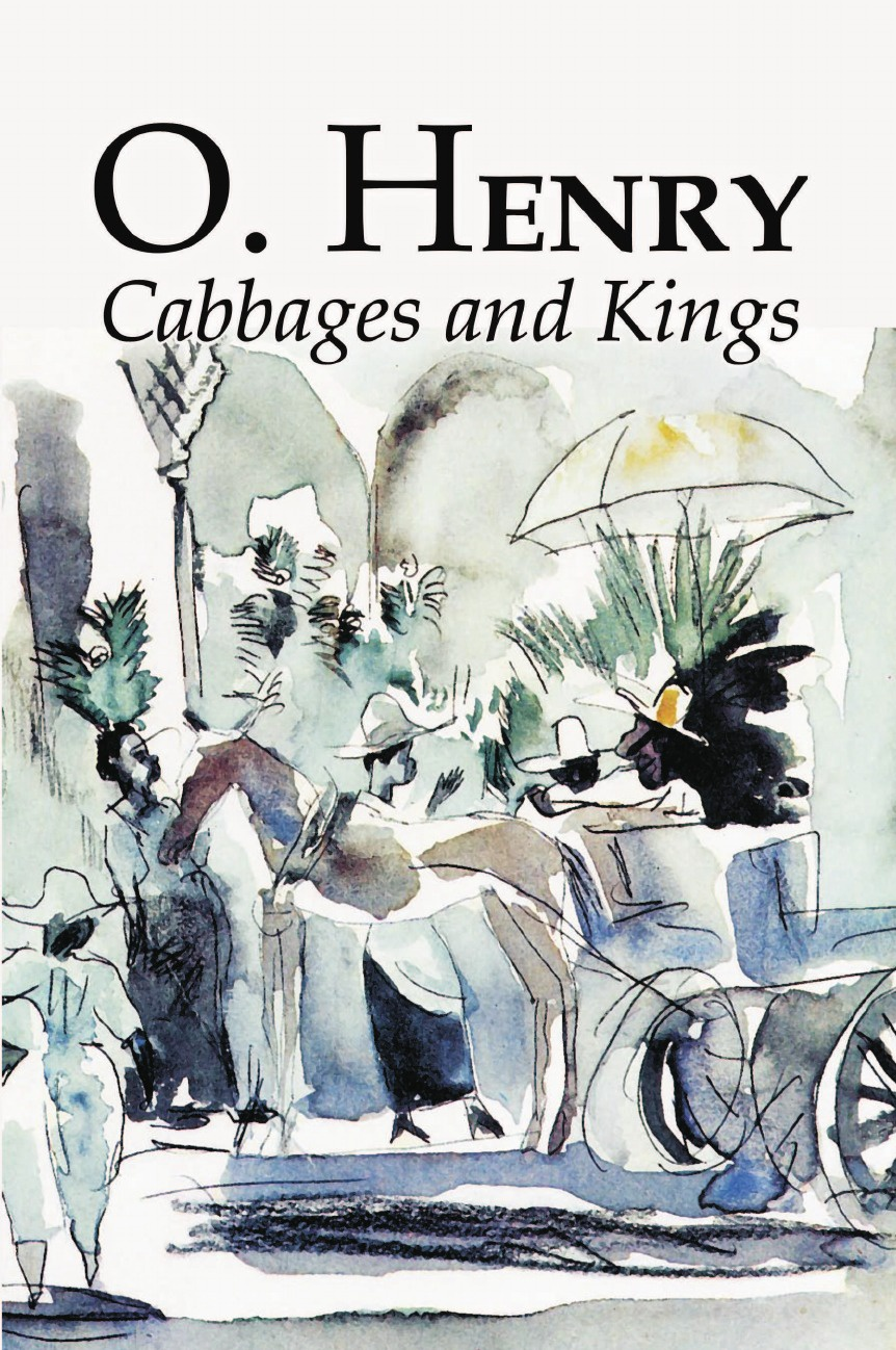 O. Henry, William Sydney Porter Cabbages and Kings by O. Henry, Fiction, Literary, Classics, Short Stories bullough o the last man in russia and the struggle to save a dying nation