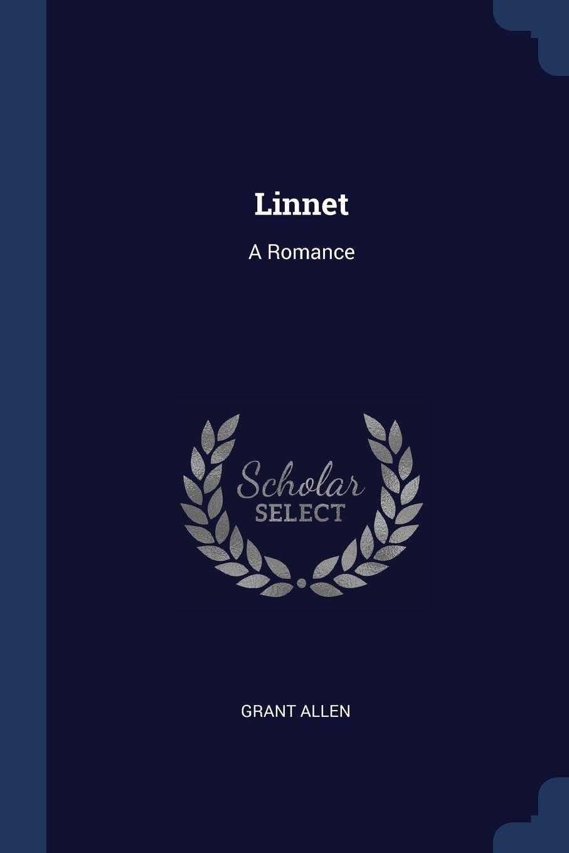 Linnet. A Romance. Grant Allen
