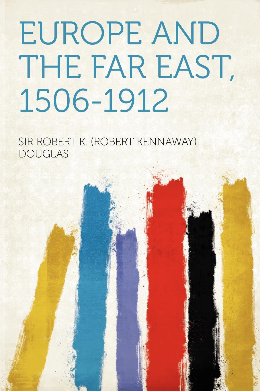 Europe and the Far East, 1506-1912.