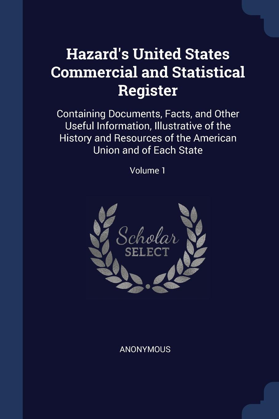M. labbé Trochon H United States Commercial and Statistical Register. Containing Documents, Facts, Other Useful Information, Illustrative of the History Resources American Union Each State; Volume 1