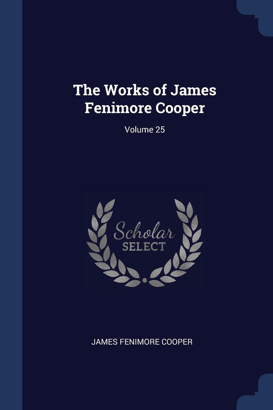 The Works of James Fenimore Cooper; Volume 25