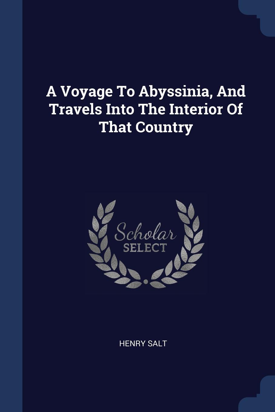 лучшая цена Henry Salt A Voyage To Abyssinia, And Travels Into The Interior Of That Country