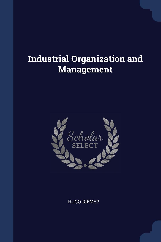 Hugo Diemer Industrial Organization and Management