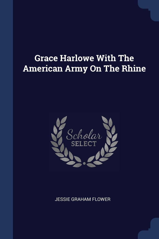 лучшая цена Jessie Graham Flower Grace Harlowe With The American Army On The Rhine