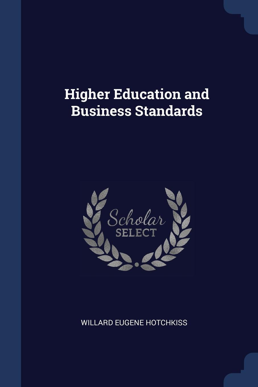 Willard Eugene Hotchkiss Higher Education and Business Standards
