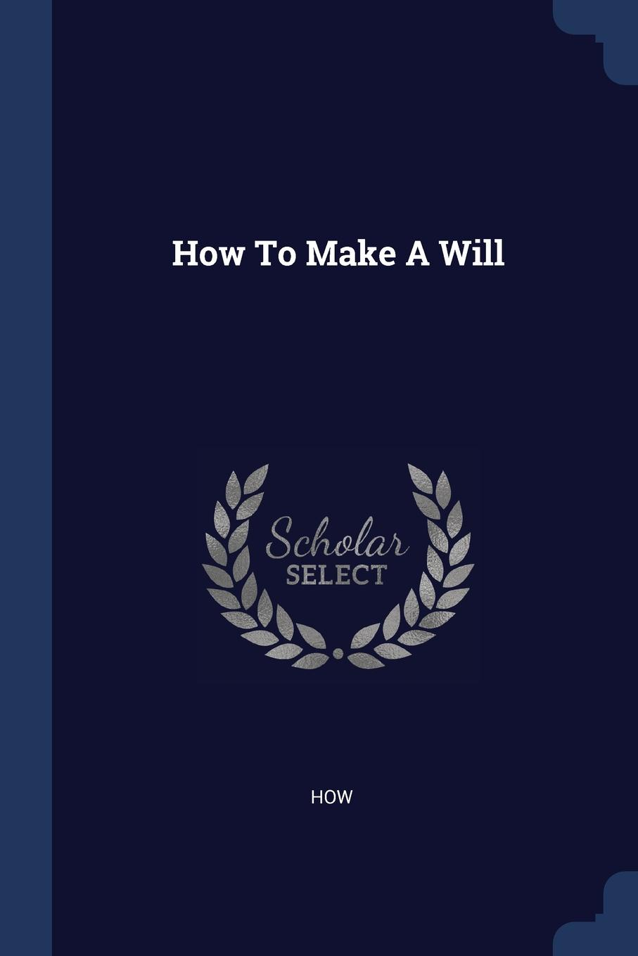 How To Make A Will