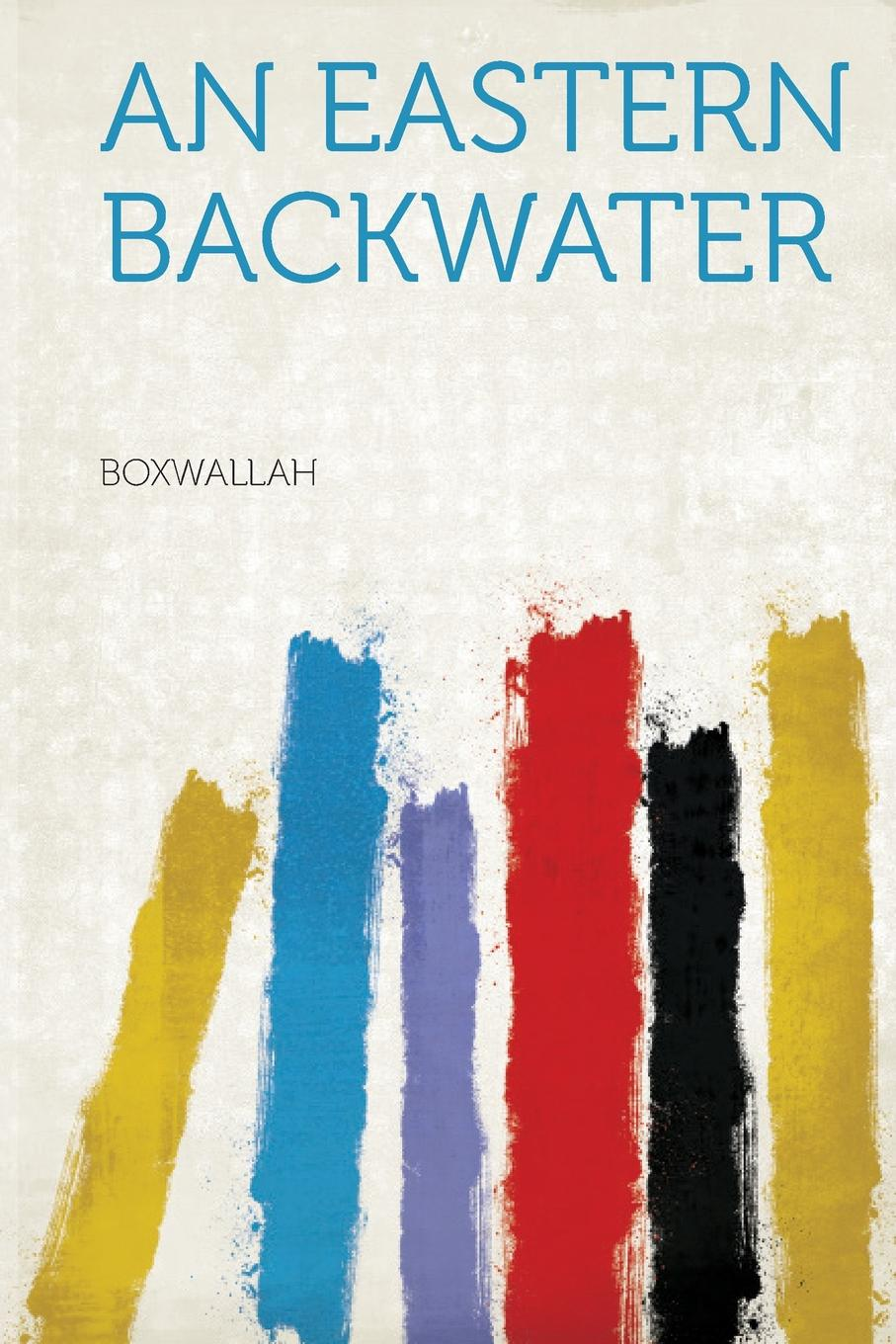 Boxwallah An Eastern Backwater