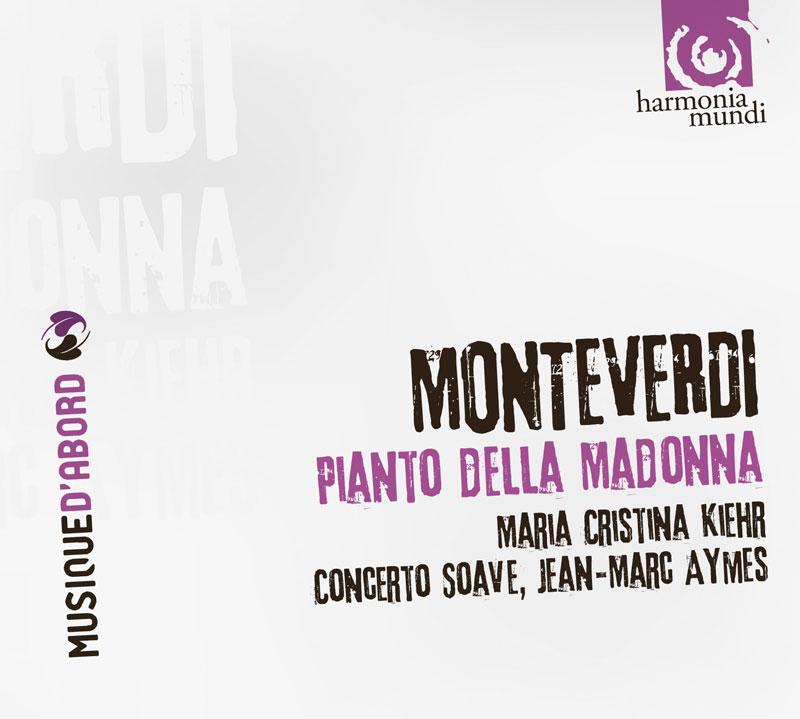 Maria Christina Kiehr, Concerto Soave. Monteverdi. Pianto Della Madonna
