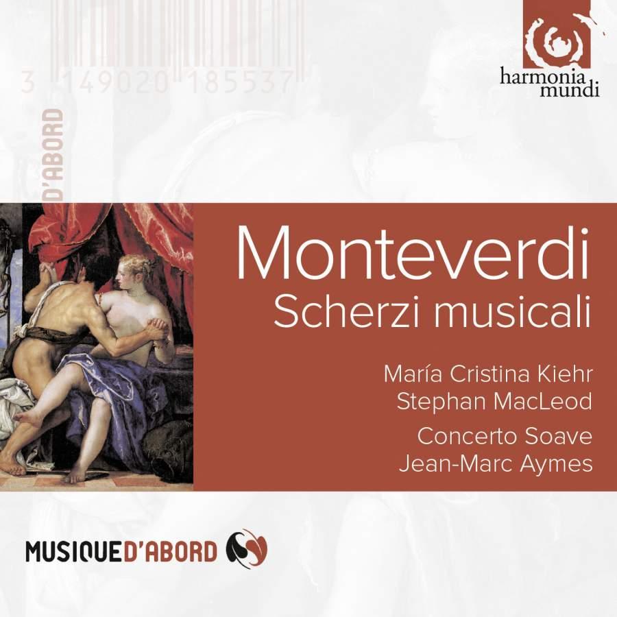 Maria Christina Kiehr, Concerto Soave. Monteverdi. Scherzi Musicali