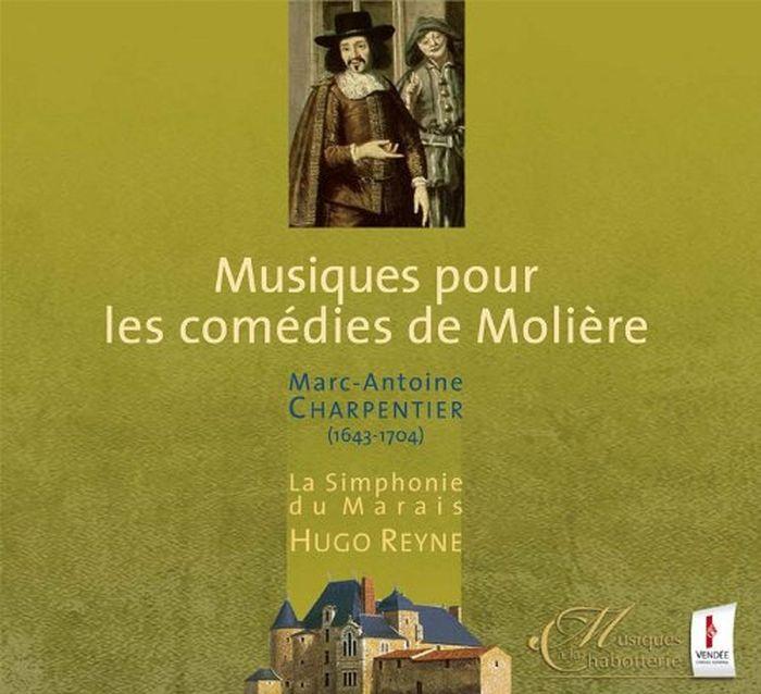 La Simphonie Du Marais & Reyne. Charpentier. Musiques Pour Les Comedies De Moliere benjamin pifteau les maitresses de moliere amour du grand comique