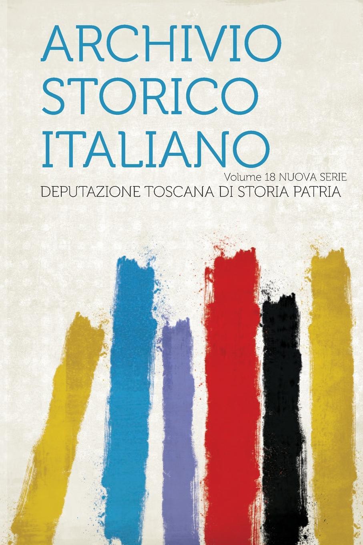 Archivio Storico Italiano Volume 18 nuova serie