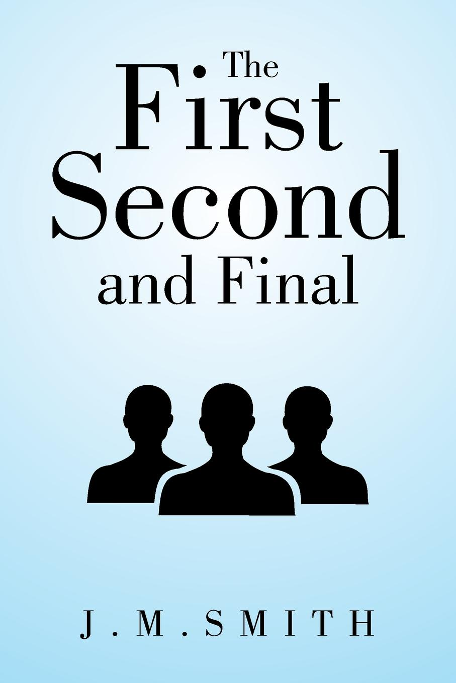 J.M. Smith The First, Second, and Final the lost husband