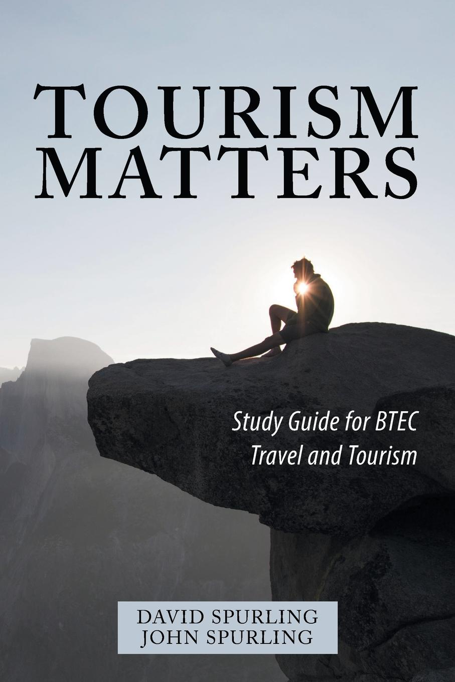 David Spurling, John Spurling Tourism Matters. Study Guide for Btec Travel and Tourism eric zuelow a history of modern tourism