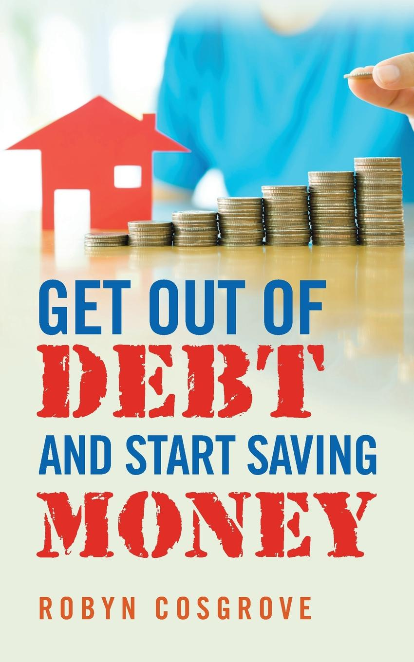 Robyn Cosgrove Get out of Debt and Start Saving Money blood debt