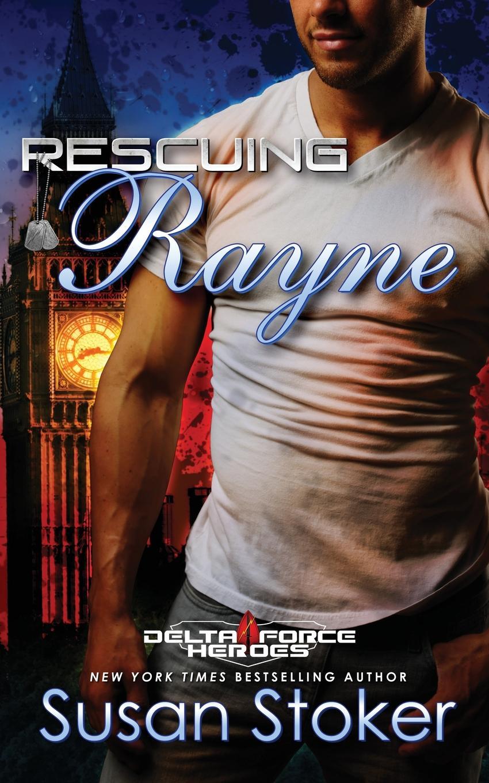 Susan Stoker Rescuing Rayne