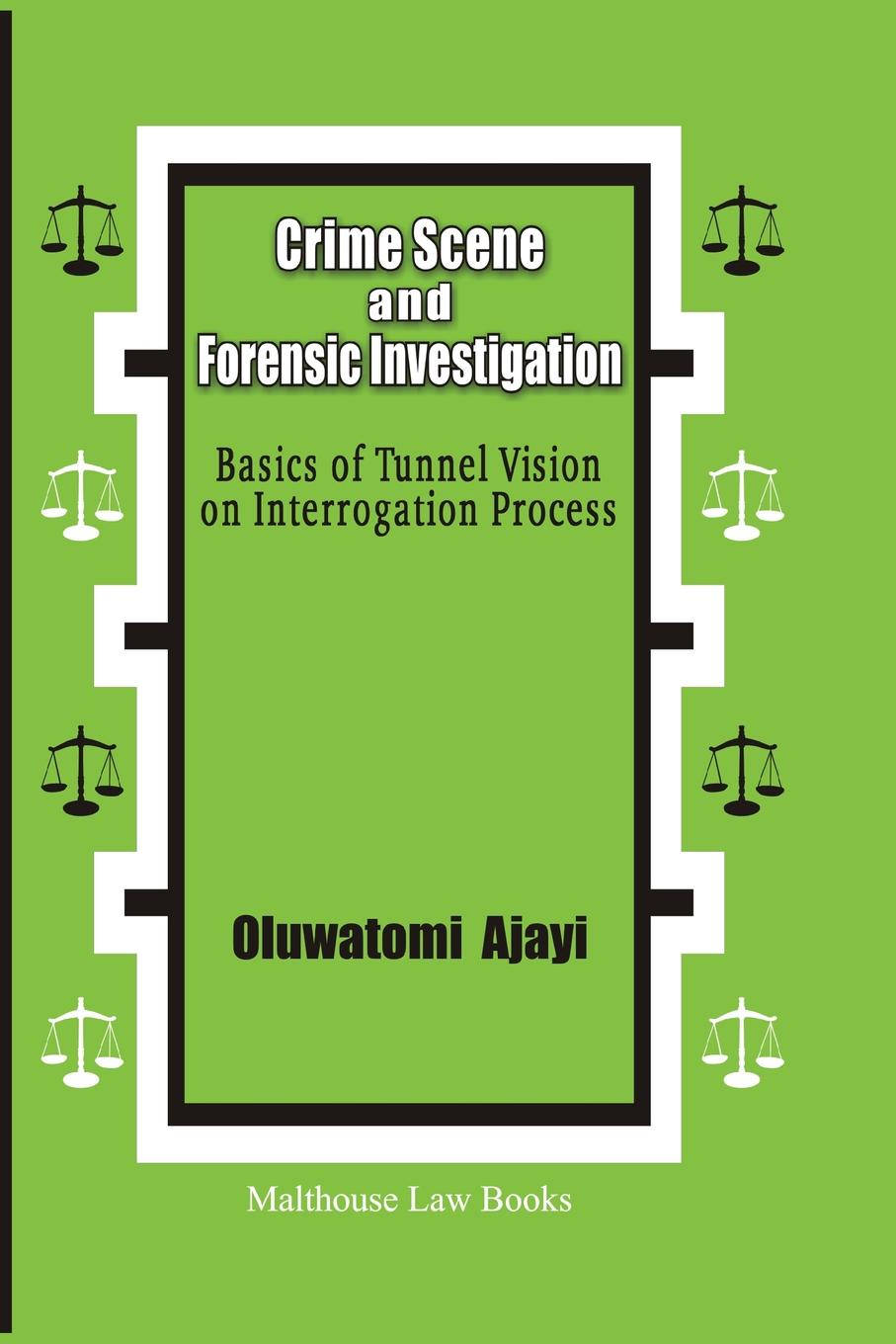 Oluwatomi A. Ajayi Crime Scene and Forensic Investigation. Basics of Tunnel Vision on Interrogation Process an investigation of grand battement devant