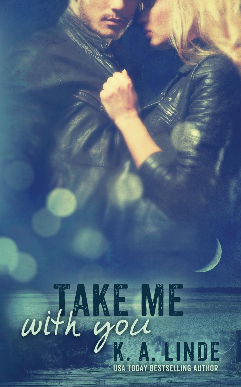 K.A. Linde Take Me With You i take you