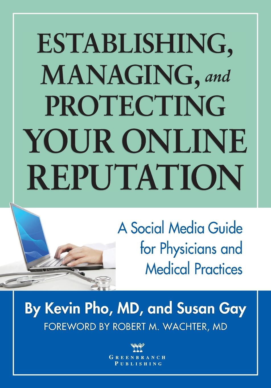 Kevin Pho, Susan Gay Establishing, Managing and Protecting Your Online Reputation. A Social Media Guide for Physicians and Medical Practices beth kanter 101 social media tactics for nonprofits a field guide