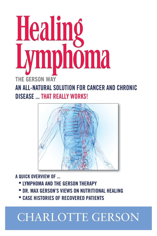 Charlotte Gerson Healing Lymphoma. The Way