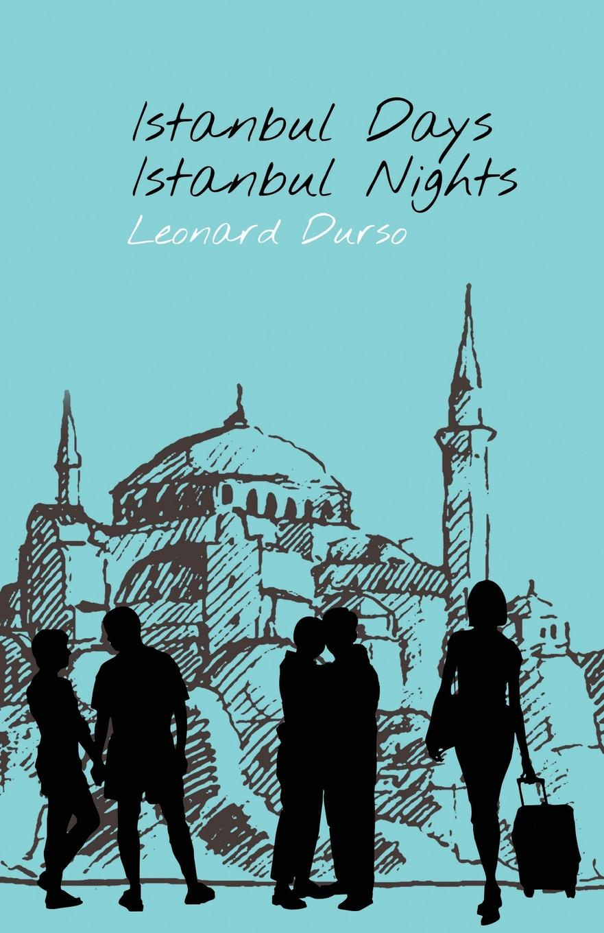 Leonard Durso Istanbul Days, Istanbul Nights istanbul city guide