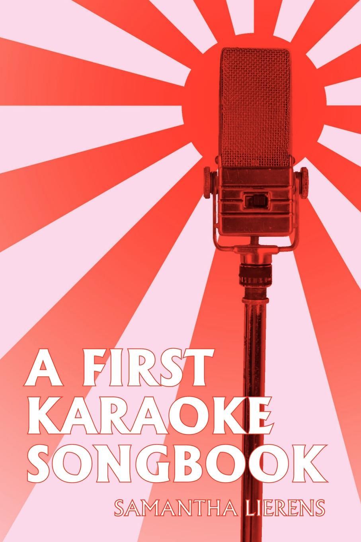 Samantha Lierens A First Karaoke Songbook цена