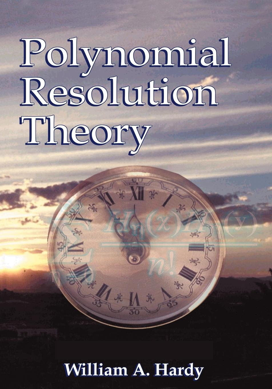 William A. Hardy Polynomial Resolution Theory цена