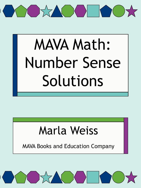 Marla Weiss Mava Math. Number Sense Solutions donald smith j bond math the theory behind the formulas
