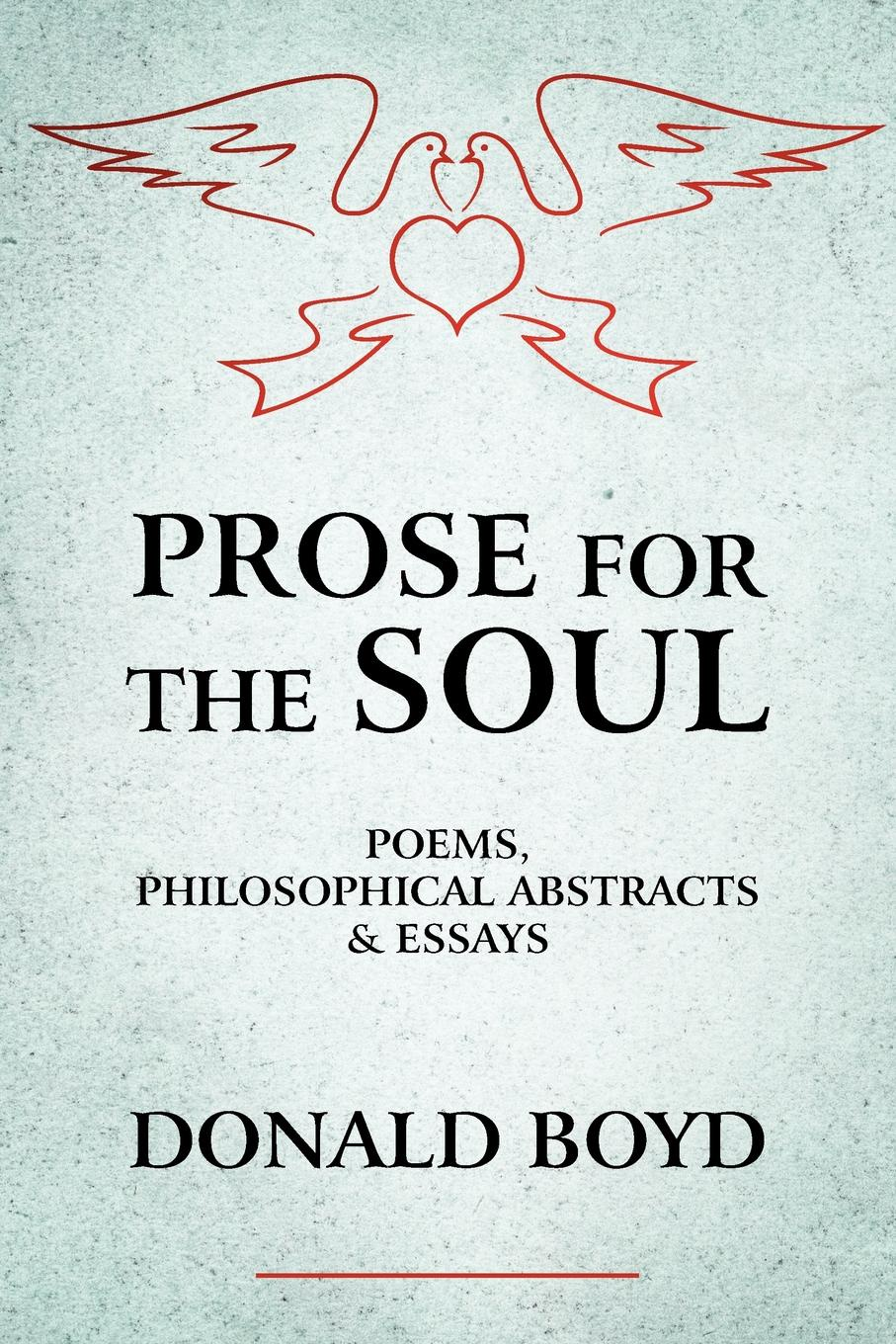 Donald Boyd Prose for the Soul. Poems, Philosophical Abstracts and Essays love the skin should be 80g