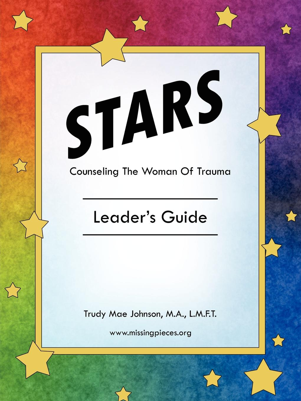 Trudy Mae Johnson Stars - Counseling The Woman Of Trauma. Leader.s Guide nature guide stars and planets