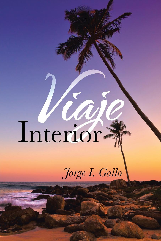 Jorge I. Gallo Viaje Interior путешествие el viaje 1992 смотреть онлайн
