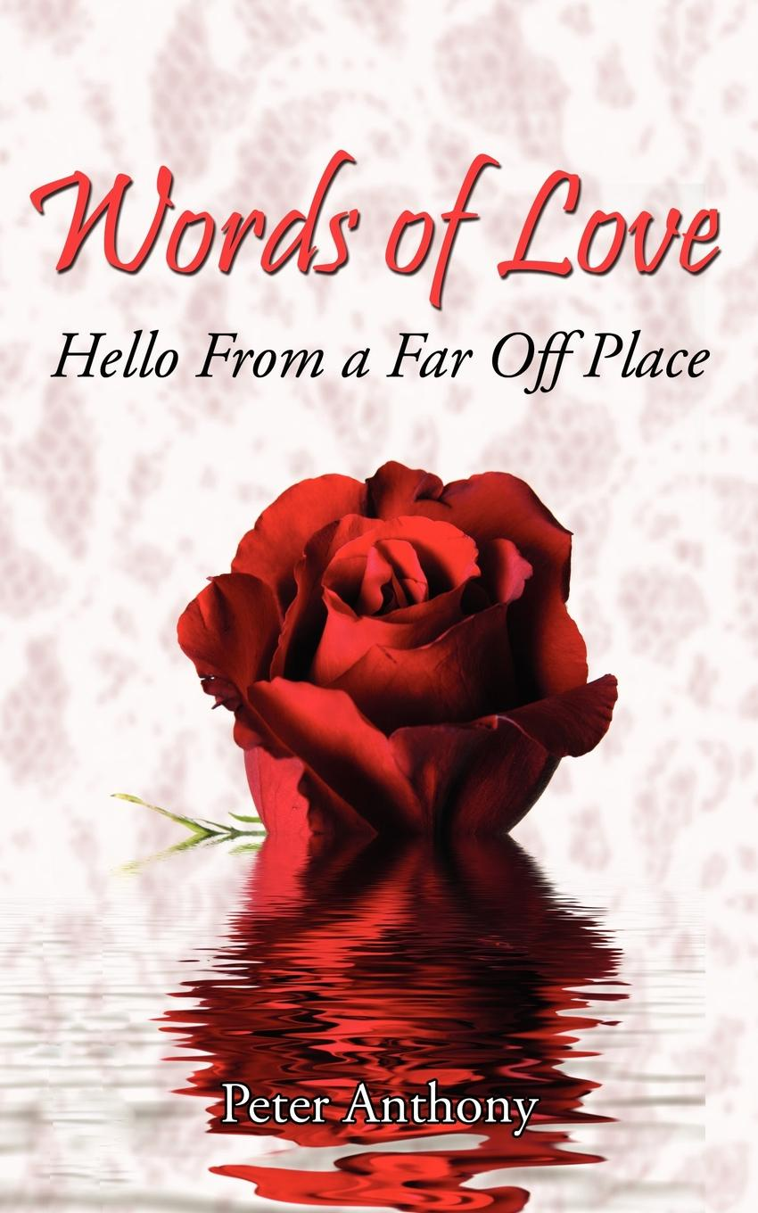 Peter Anthony Words of Love. Hello From a Far Off Place janna karagozina mars the beginning oftheway