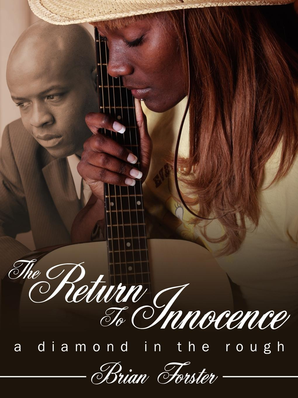 The Return to Innocence. A Diamond in the Rough