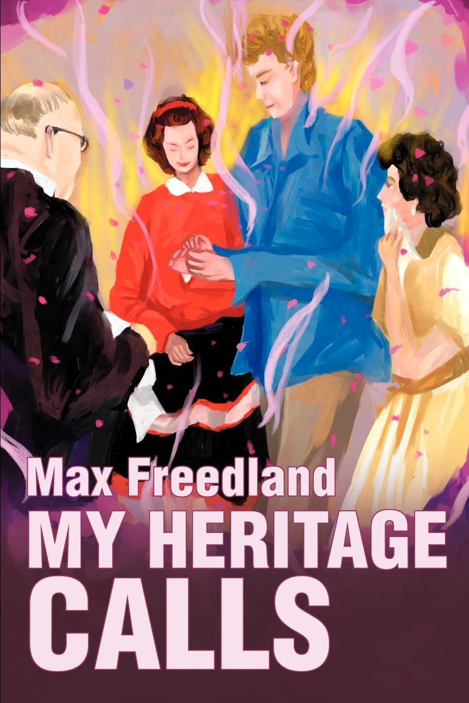 Max Freedland My Heritage Calls