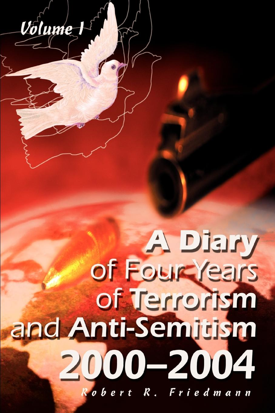 A Diary of Four Years of Terrorism and Anti-Semitism. 2000-2004 Volume 1