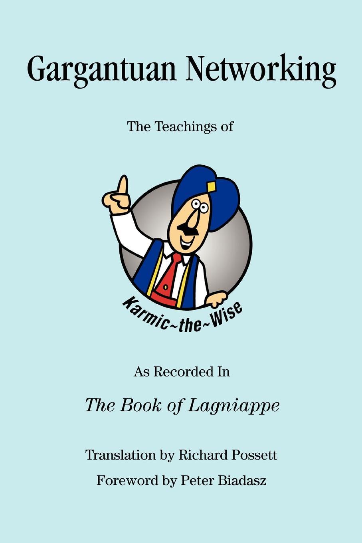 Richard Possett Gargantuan Networking. The Teachings of K.Wise As Recorded In Book Lagniappe