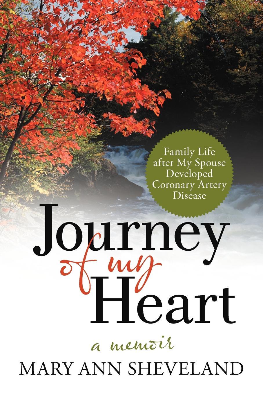 Mary Ann Sheveland Journey of My Heart. A Memoir ann aguirre the shape of my heart