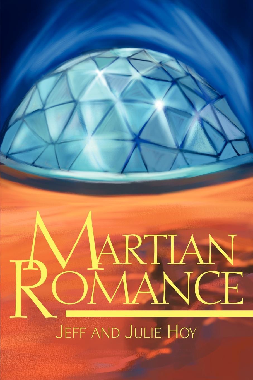 Jeff J. Hoy Martian Romance the martian cabal