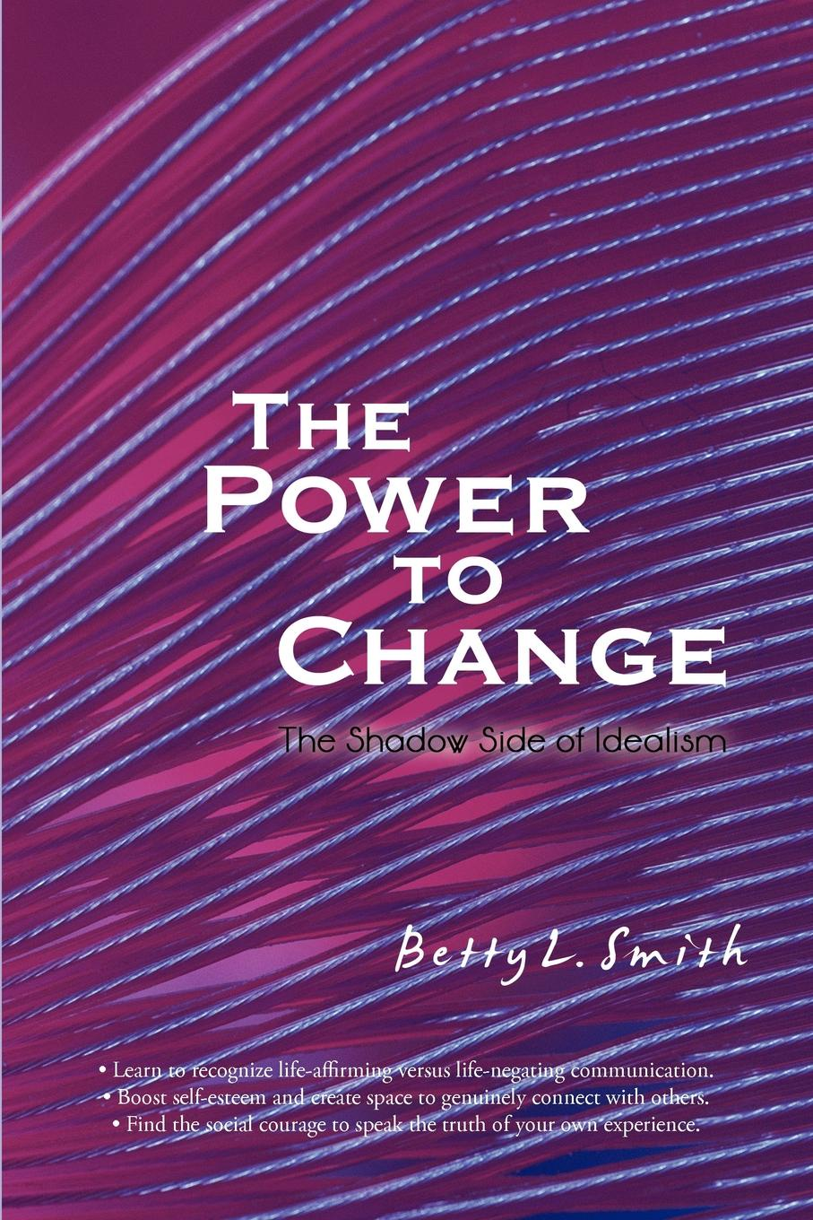 The Power to Change. The Shadow Side of Idealism