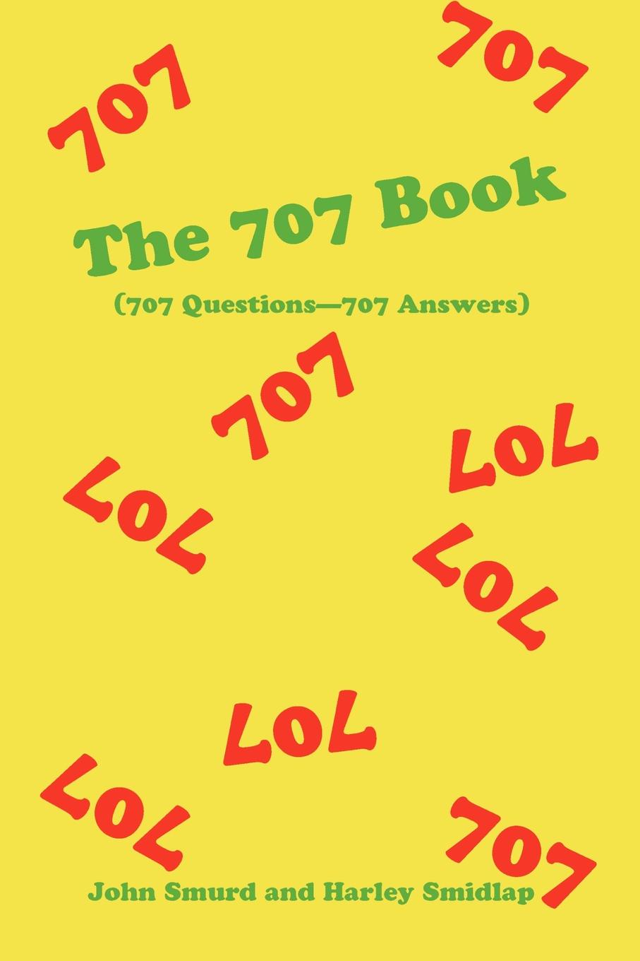 John Smurd, Harley Smidlap The 707 Book. (707 Questions-707 Answers) prinnie mccourt questions no answers