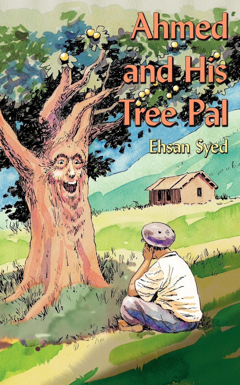 Ehsan Syed Ahmed and His Tree Pal недорго, оригинальная цена