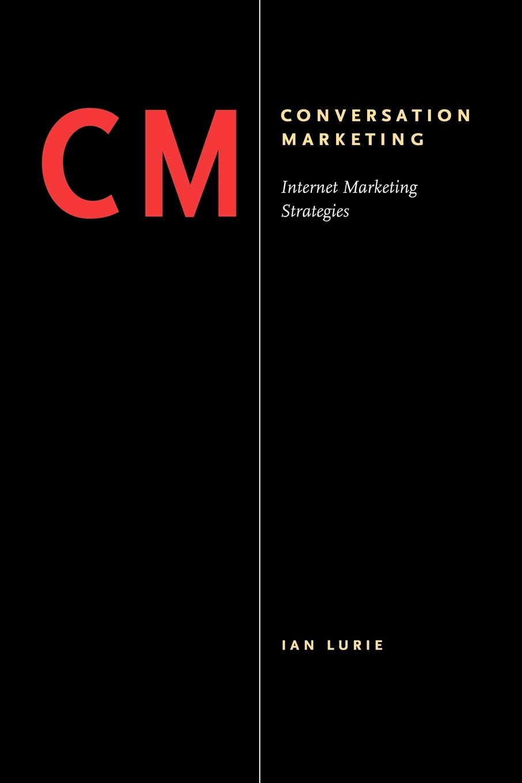 Ian Lurie Conversation Marketing. Internet Marketing Strategies