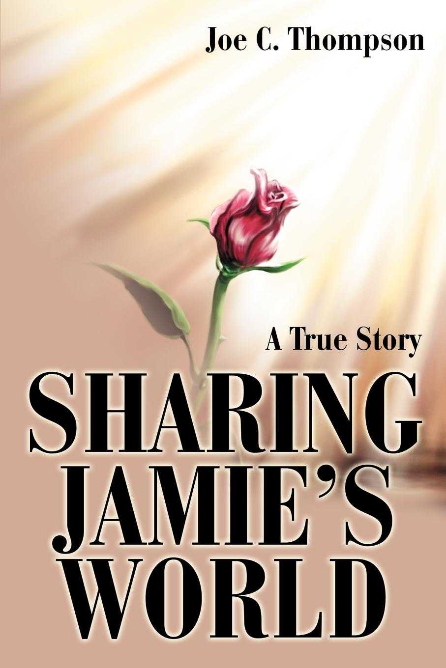 Joe C. Thompson Sharing Jamie.s World. A True Story thomas h groome christian religious education sharing our story and vision