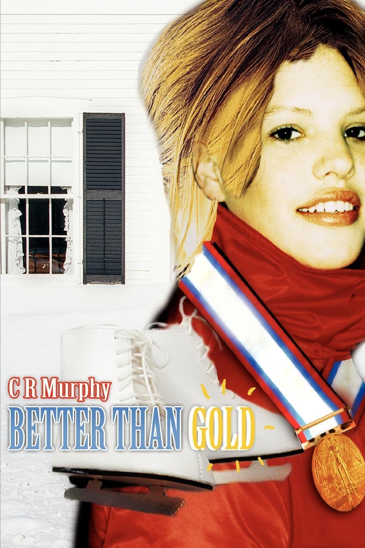 Книга Better Than Gold. C R Murphy
