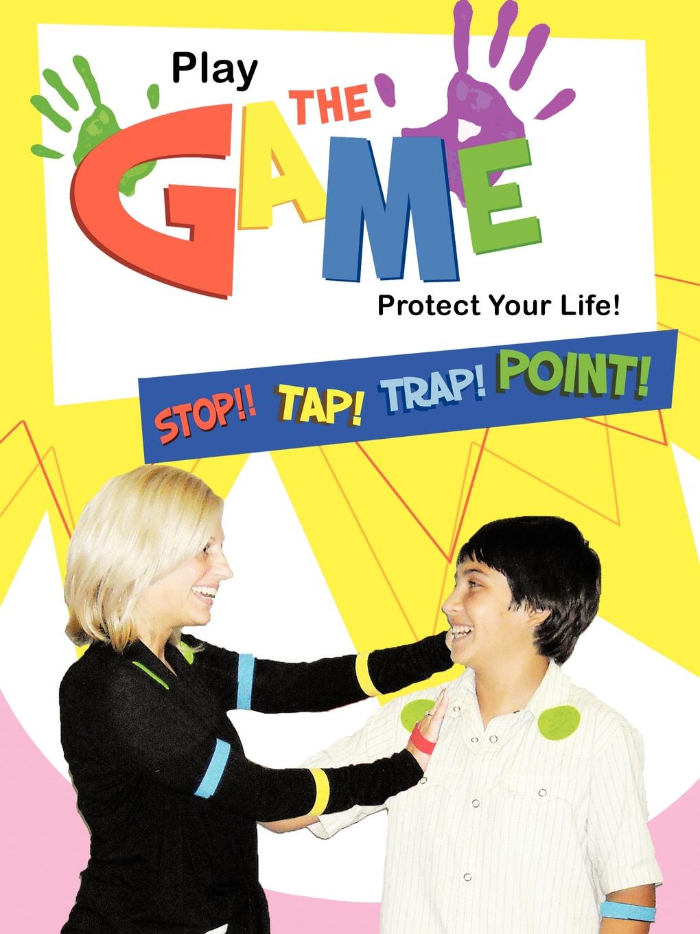 Play the Game-Protect Your Life.. Self-Protection for Everyone