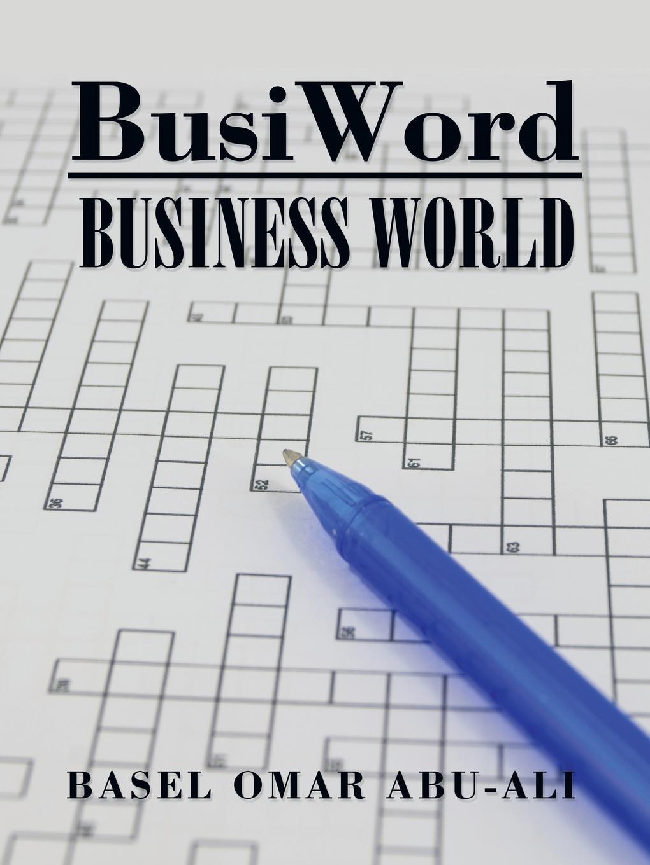 Basel Omar Abu-Ali. BusiWord. Business World