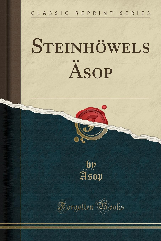 Äsop Äsop Steinhowels Asop (Classic Reprint) ботинки der spur der spur de034amwiz42