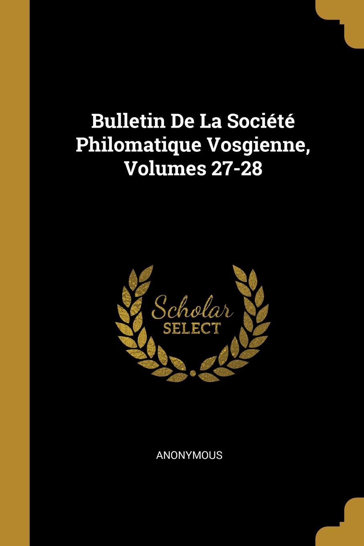M. l'abbé Trochon Bulletin De La Societe Philomatique Vosgienne, Volumes 27-28