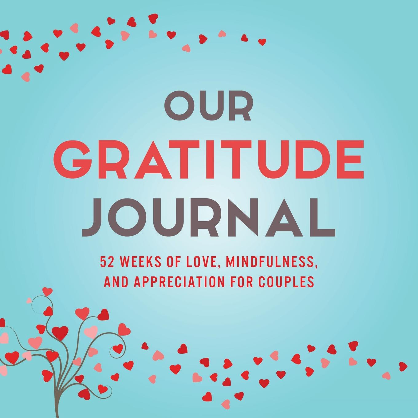 Фото - Marcus Kusi, Ashley Kusi Our Gratitude Journal. 52 Weeks of Love, Mindfulness, and Appreciation for Couples baruch gottlieb gratitude for technology