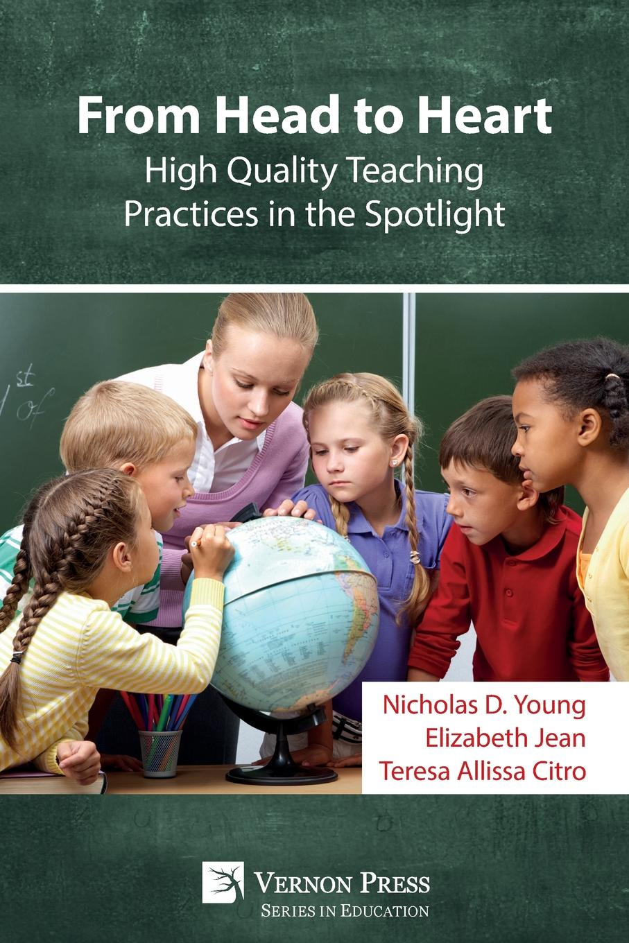 Nicholas D Young, Elizabeth Jean, Teresa Allissa Citro From Head to Heart. High Quality Teaching Practices in the Spotlight habtamu adem teachers and students perceptions of effective grammar teaching
