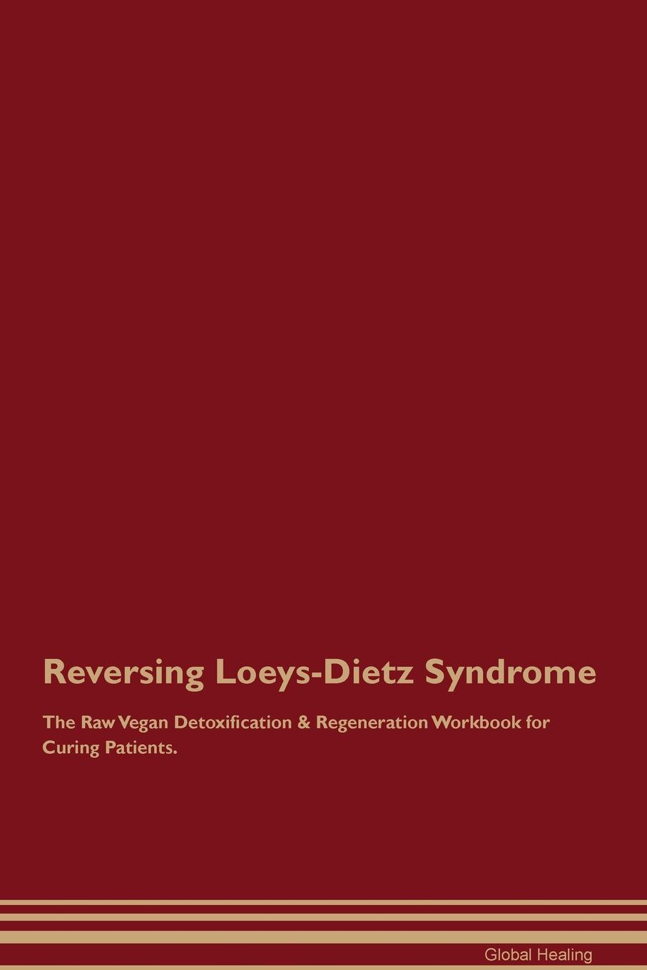 Global Healing Reversing Loeys-Dietz Syndrome The Raw Vegan Detoxification . Regeneration Workbook for Curing Patients prevalance of metabolic syndrome in baghdad